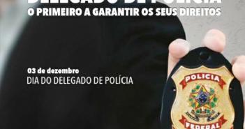 03/12 Dia dos Delegados de Polícia